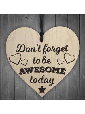 Don't Forget To Be Awesome Novelty Wooden Hanging Heart