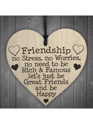 Friendship No Stress No Worries Wooden Hanging Heart Plaque