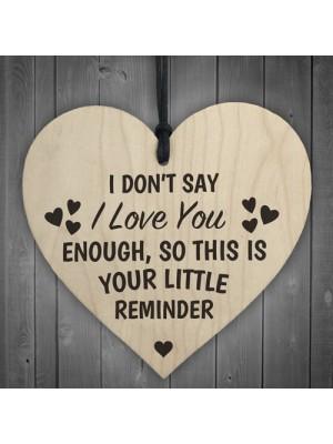 Reminder I Love You Wooden Hanging Heart Plaque