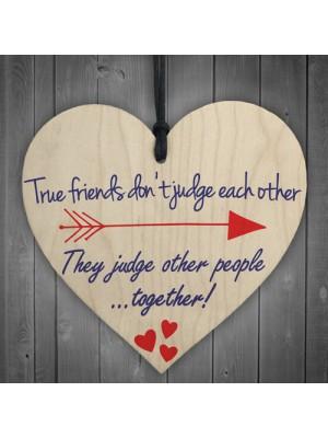 True Friends Judge Togther Novelty Wooden Hanging Heart Plaque