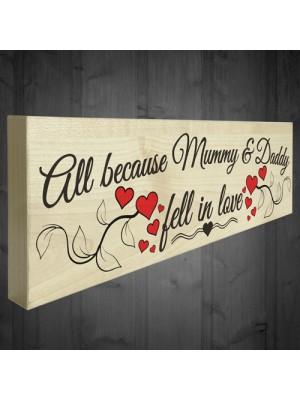 Mummy & Daddy Fell In Love Wooden Freestanding Plaque Sign