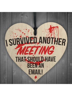 I Suvived Another Meeting Novelty Wooden Hanging Heart Plaque