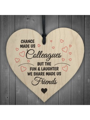 Colleagues Fun and Laughter Novelty Wooden Hanging Heart Sign