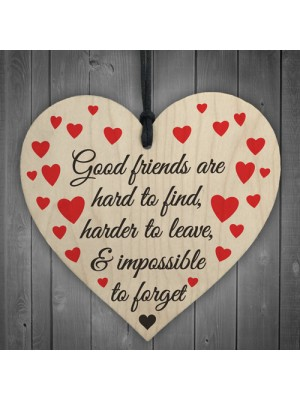 Good Friends Impossible To Forget Wooden Hanging Heart Plaque