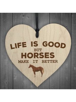 Horses Make Life Better Wooden Hanging Heart Plaque