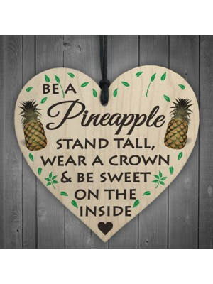 Be A Pineapple Novelty Wooden Hanging Heart Plaque Sign