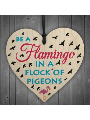 Be A Flamingo Novelty Wooden Hanging Heart Plaque Gift Sign