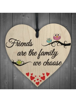 Friends Are We Family Choose Wooden Hanging Heart