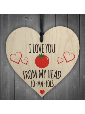 Love You Head Tomatoes Novelty Wooden Hanging Heart Plaque