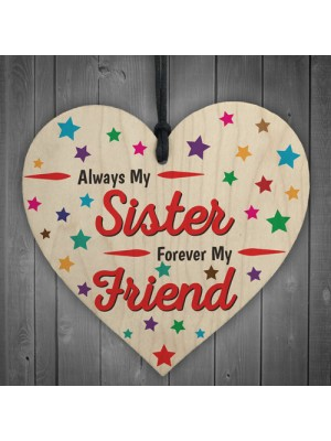 Always My Sister Forever My Friend Wooden Hanging Heart Gift