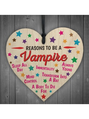 Reasons To Be A Vampire Wooden Hanging Heart Novelty
