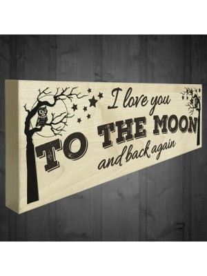 I Love You To The Moon And Back Again Freestanding Plaque