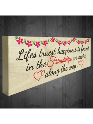 Happiness is Found in Friends Along The Way Freestanding Plaque