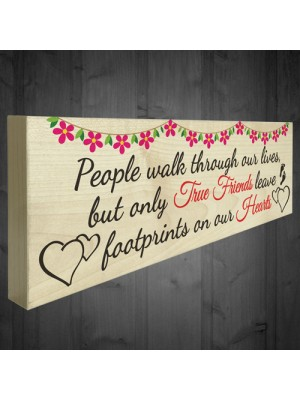 True Friends Leave Footprints On Our Hearts Freestanding Plaque