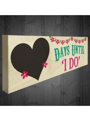 Days Until I Do Wooden Freestanding Wedding Plaque Chalkboard
