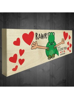Rawr I Love You In Dinosaur Freestanding Valentines Day Plaque