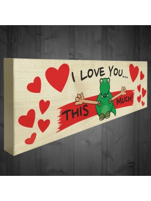 I Love You This Much Freestanding Valentines Day Plaque