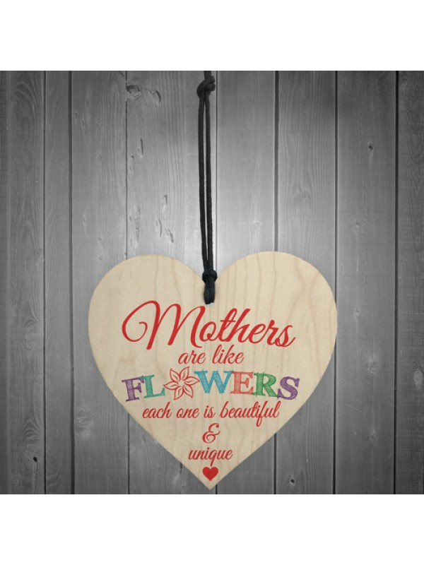 Mothers Are Like Flowers Wooden Hanging Heart Plaque