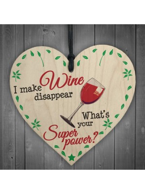 I Make Wine Disappear Whats Your Power Wooden Hanging Heart