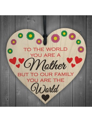 Mother You Are The World Wooden Hanging Heart Plaque