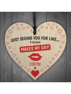 Just Seeing You Makes My Day Wooden Hanging Heart Plaque