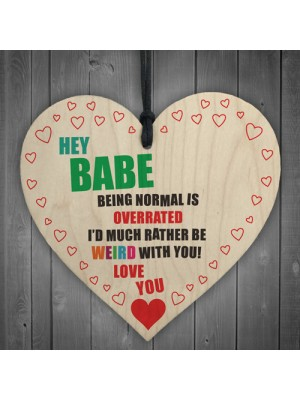 Being Weird With You Novelty Wooden Hanging Heart Plaque