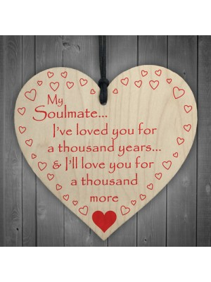 Soulmate Loved You A Thousand Years Wooden Hanging Heart