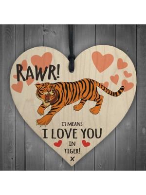 Rawr I Love You Novelty Wooden Hanging Heart Gift Sign