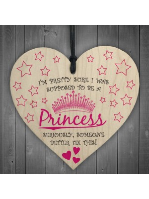 Supposed To Be A Princess Novelty Wooden Hanging Heart