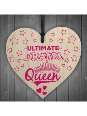 Ultimate Drama Queen Novelty Wooden Hanging Heart Plaque