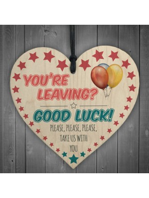 You're Leaving? Good Luck Wooden Hanging Heart Leaving Gift