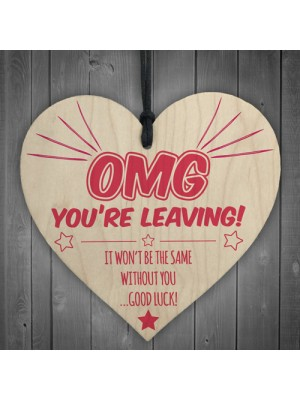 OMG You're Leaving! Wooden Hanging Heart Leaving Gift