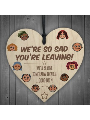 We're So Sad You're Leaving Wooden Hanging Heart Gift