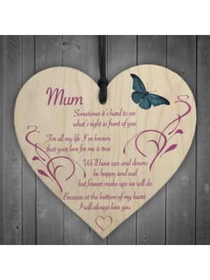 Mum I Will Always Love You Wooden Hanging Heart