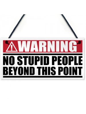 No Stupid People Past This Point Novelty Hanging Plaque