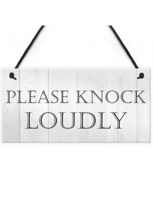 Please Knock Loudly Hanging Door Sign Plaque