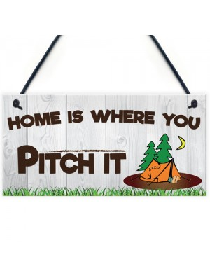 Home Is Where You Pitch It Hanging Plaque Gift
