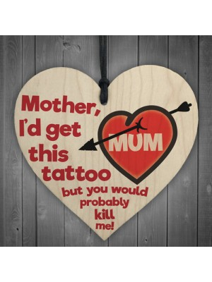 Mother Tattoo Funny Hanging Wooden Heart Gift Present for Mum