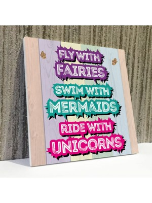 Fairies Mermaids and Unicorns Hanging Sign Gift for Best Friends