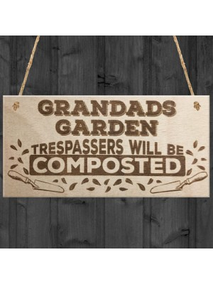 Grandads Garden Trespassers Composted Wooden Hanging Plaque