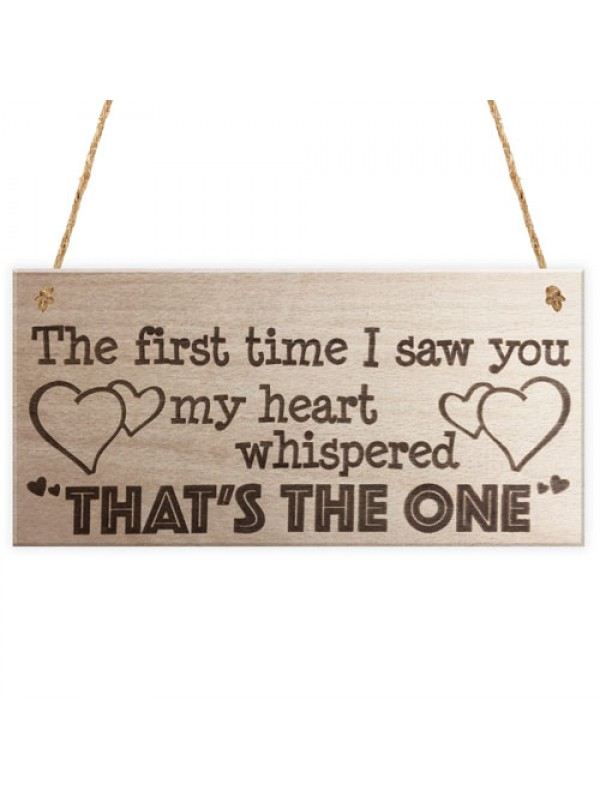 The First Time I Saw You Wooden Hanging Plaque