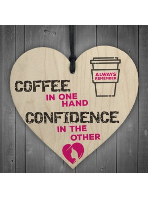 Coffee and Confidence Motivational Real Wood Shabby Chic Heart
