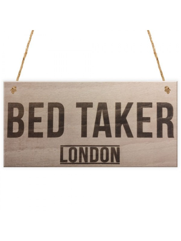 Bed Taker Novely Funny Real Wood Hanging Plaque Sign Gift