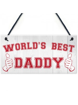 World's Best Daddy Fathers Day Hanging Plaque Sign Gift