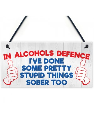 I've Done Stupid Things Sober Novelty Hanging Plaque Sign Gift