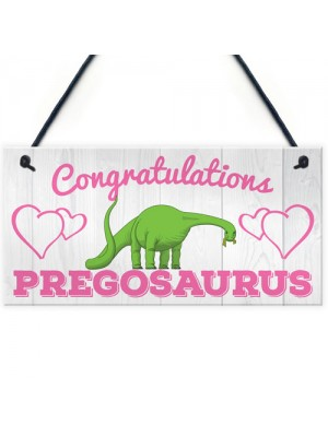 Contragulations Pregosaurus Novelty Hanging Plaque Sign Gift