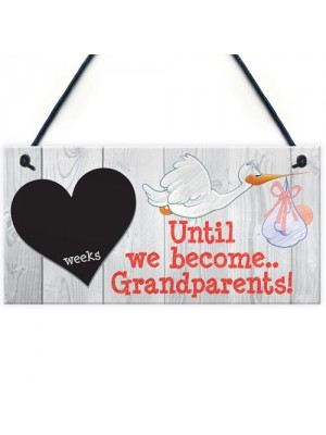 Weeks Until We Become Grandparents Chalk Hanging Plaque Sign