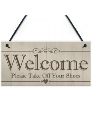 Welcome Please Take Off Your Shoes Hanging Plaque Sign Gift