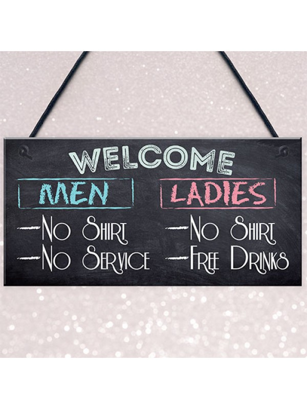 Welcome No Shirt Free Drinks Novelty Hanging Plaque Sign Gift