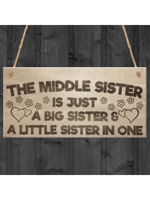 The Middle Sister Big & Little Hanging Wooden Plaque Sign Gift
